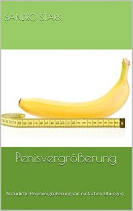 Penisvergrößerung: Natürliche Penisvergrößerung mit einfachen Übungen - 1
